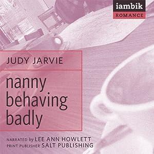 Nanny Behaving Badly Audiobook