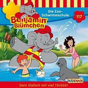 Die Zoo-Schwimmschule (Benjamin Blümchen 117) Hörspiel