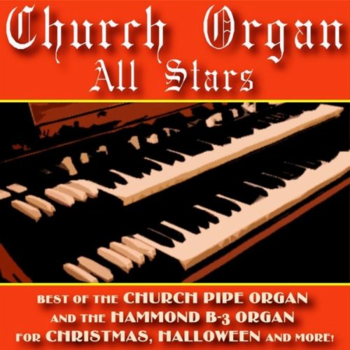 - Best Of The Church Pipe Organ And The Hammond B-3 Organ For Christmas, Halloween And More!
