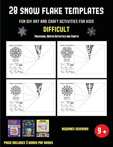Preschool Winter Activities and Crafts (28 snowflake templates - Fun DIY art and craft activities for kids - Difficult): Arts and Crafts for Kids -