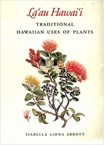 La'au Hawai'i: Traditional Hawaiian Uses of Plants by Isabella Aiona Abbott (1992-03-02)
