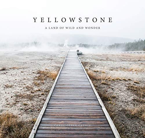Yellowstone: A Land of Wild and Wonder