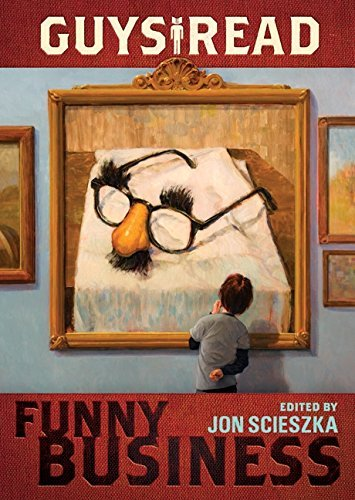 Read Online [(Guys Read: Funny Business )] [Author: Jon Scieszka] [Oct-2010] ebook