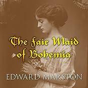 The Fair Maid of Bohemia | Edward Marston