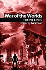 War of the Worlds: Frontlines (Wells Unleashed Book 1) Kindle Edition