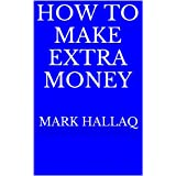 How to Make Extra Money: Looking to earn some extra money in the evenings, weekends and hours off from work?