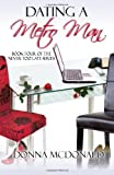 Dating A Metro Man: Book Four of Never Too Late Series
