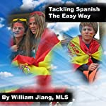 Tackling Spanish the Easy Way | William Jiang MLS