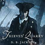 Thieves' Quarry: Thieftaker Chronicles, Book 2 | D. B. Jackson