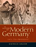A History of Modern Germany : 1871 to Present Plus MySearchLab with Etext, Orlow, Dietrich, 0205216056
