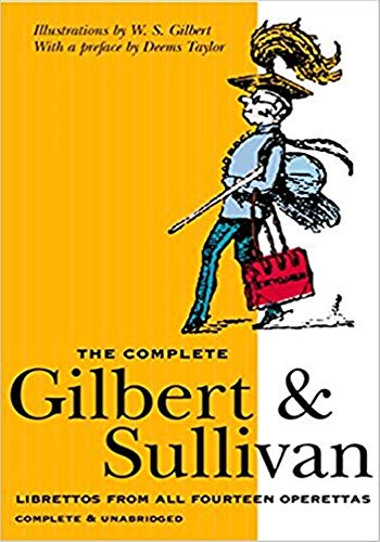 The Complete Plays of Gilbert and Sullivan - (ANNOTATED) Original, Unabridged, Complete, Enriched [Oxford University Press]