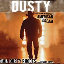 Dusty: Reflections of Wrestling's American Dream Audiobook by Howard Brody, Dusty Rhodes Narrated by Kerry Woodrow