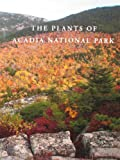 img - for The Plants of Acadia National Park book / textbook / text book