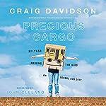 Precious Cargo | Craig Davidson