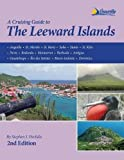 The Leeward Islands Cruising Guide, 2nd ed