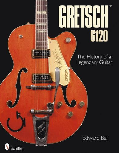 Gretsch 6120: The History of a Legendary Guitar