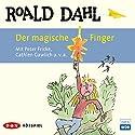 Der magische Finger Hörspiel von Roald Dahl Gesprochen von: Peter Fricke, Cathlen Galwich, Jörg Schüttauf