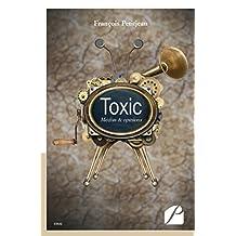 Toxic: Médias & opinions (Essai) (French Edition)