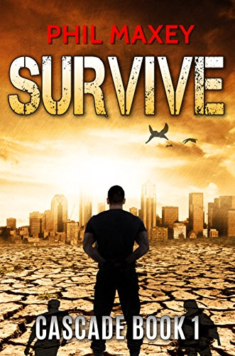 Survive (Cascade Book 1) by [Maxey, Phil]