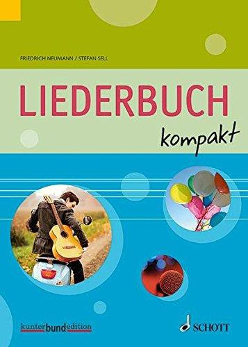 Liederbuch kompakt: für allgemeinbildende Schulen. Gesang und Gitarre (Klavier). Liederbuch. (kunter-bund-edition)