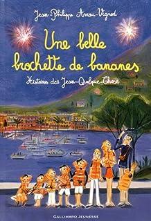 Une belle brochette de bananes : histoires de Jean-Quelque-Chose, Arrou-Vignod, Jean-Philippe