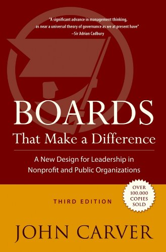 Boards That Make a Difference: A New Design for Leadership in Nonprofit and Public Organizations ()