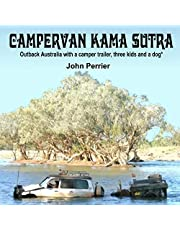 Campervan Kama Sutra: Outback Australia, with a Camper Trailer, Three Kids and a Dog