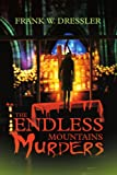 The Endless Mountains Murders, Frank Dressler, 0595277411