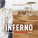 Inferno: A Doctor's Ebola Story | Steven Hatch MD
