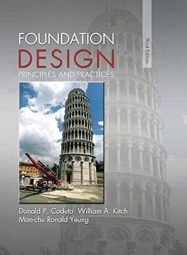 Foundation Design: Principles and Practices (3rd Edition) 3rd edition by Coduto, Donald P., Kitch, William A., Yeung, Man-chu Ronald (2015) Hardcover