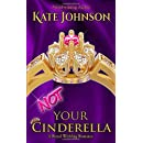 Not Your Cinderella: a Royal Wedding Romance