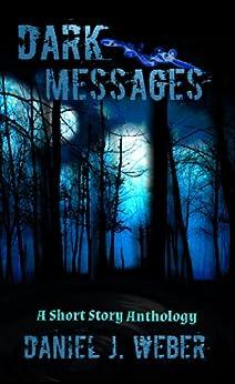 Dark Messages by [Weber, Daniel J.]