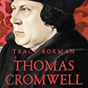 Thomas Cromwell: The Untold Story of Henry VIII's Most Faithful Servant Audiobook by Tracy Borman Narrated by Julian Elfer
