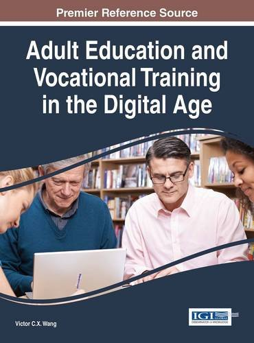 Adult Education and Vocational Training in the Digital Age (Advances in Higher Education and Professional Development)