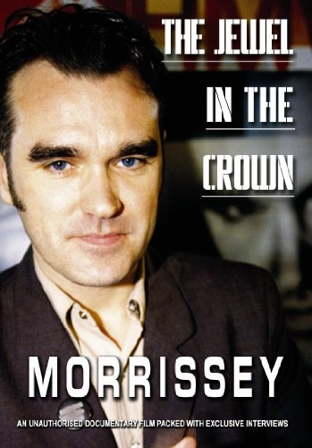 Morrissey - The Jewel In The Crown: Unauthorized