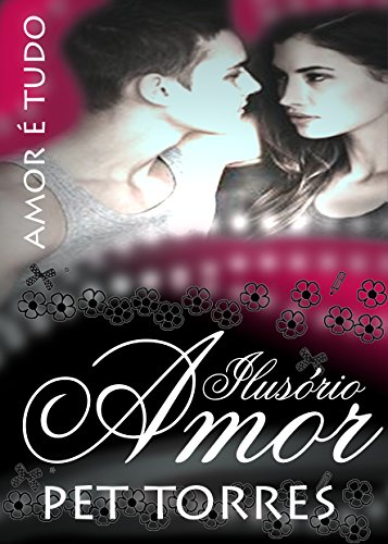 Ilusório amor 4 (Novo Romance Adulto)