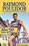 Mes 50 tours de France par Poulidor