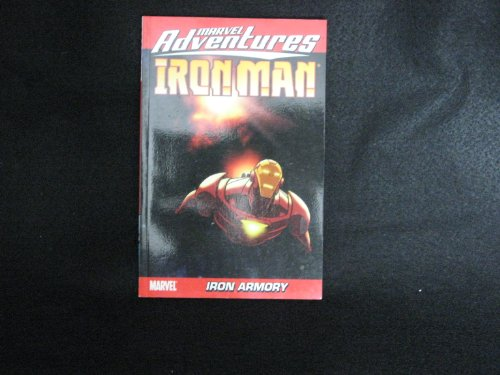 Iron Man: Iron Armory (orginally Publsihed as Marvel Adventures Iron man - Ironman Tampa