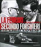 La Ferrari secondo Forghieri. Dal 1947 a oggi
