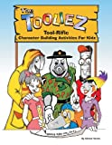 The Tooliez Tool-Rific Character Building Activities for Kidz, Alonzo Herran, 0615889859