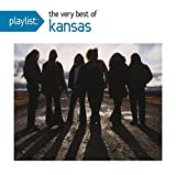 Playlist: The Very Best of Kansas by Kansas (2011-08-03)
