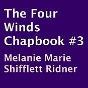 The Four Winds ChapBook, Book 3   Melanie Marie Shifflett Ridner