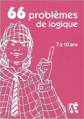 En ligne 66 problèmes de logique 7 à 10 ans epub, pdf
