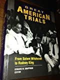 Great American Trials : From Salem Witchcraft to Rodney King, Gale Group, 0810388758