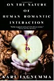 On the Nature of Human Romantic Interaction, Karl Iagnemma, 0385335946