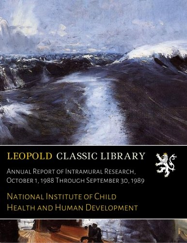 Read Online Annual Report of Intramural Research, October 1, 1988 Through September 30, 1989 pdf