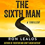 The Sixth Man: A Thriller | Ron Lealos