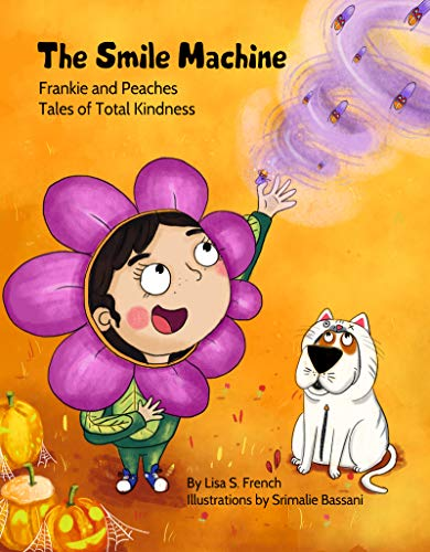 The Smile Machine (Frankie and Peaches: Tales of Total Kindness Book 3) -