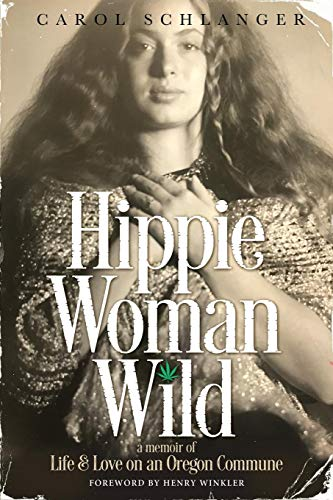 Hippie Woman Wild: A Memoir of Life & Love on an Oregon Commune -