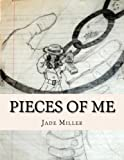 Pieces of Me: A Collision of Art, Poetry, Essays, Faith, and Mental Health